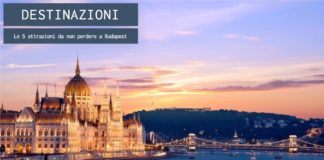 Le 5 migliori attrazioni da non perdere a Budapest