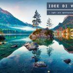I laghi più belli e spettacolari del mondo