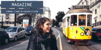 Lisbona, le schede dei musei da visitare in città
