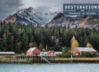 Vacanze in Alaska