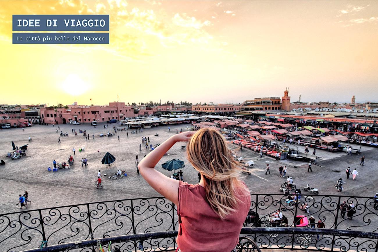 Le città più belle del marocco onemag idee di viaggio