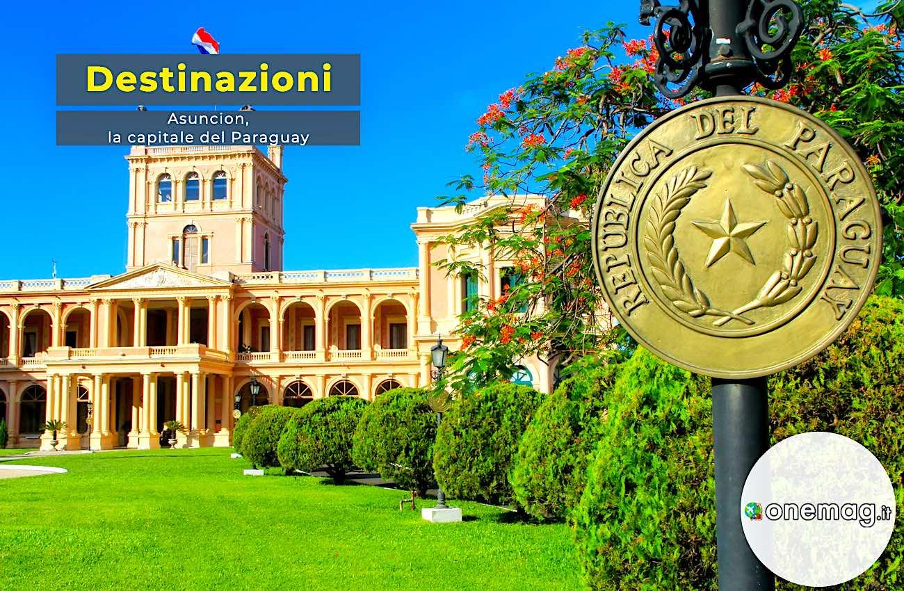 Cosa vedere a Asuncion, la capitale del Paraguay