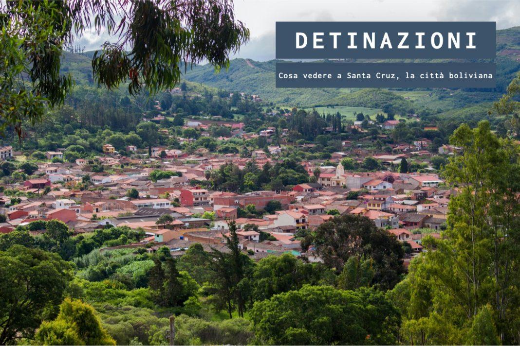 Cosa vedere a Santa Cruz, la città boliviana