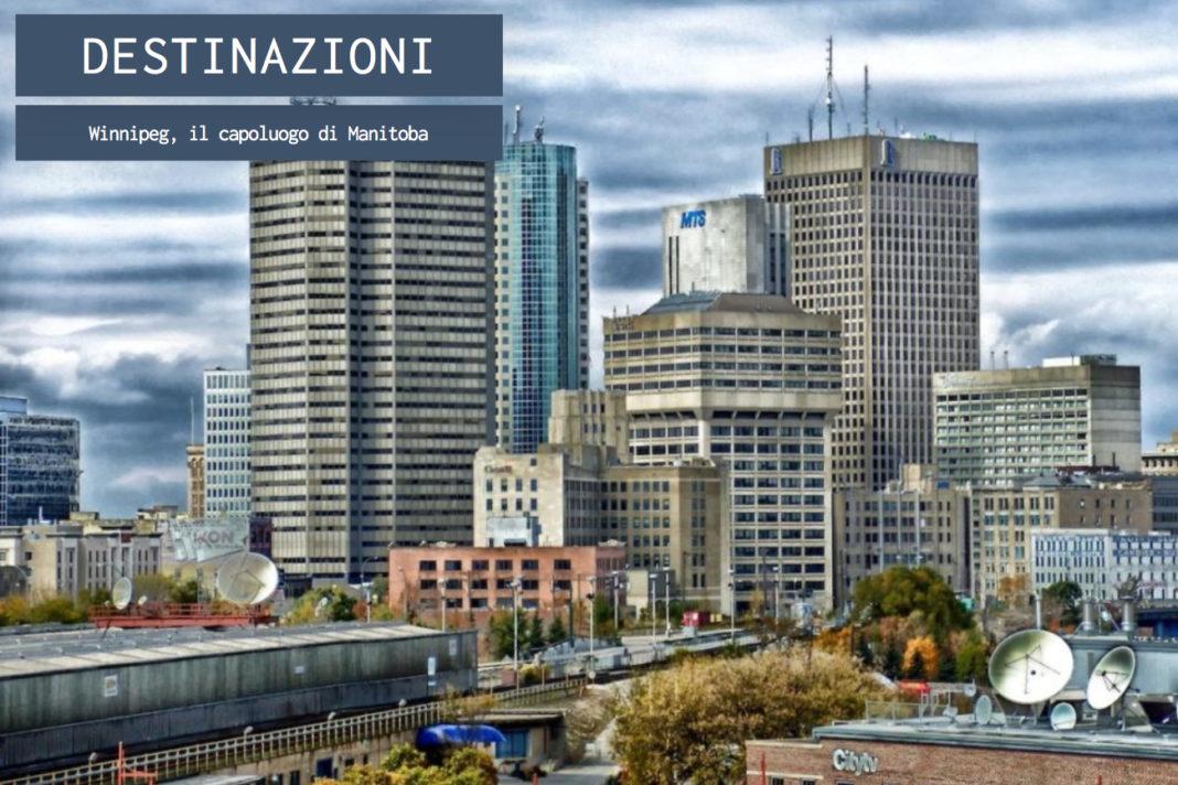 Winnipeg, il capoluogo di Manitoba