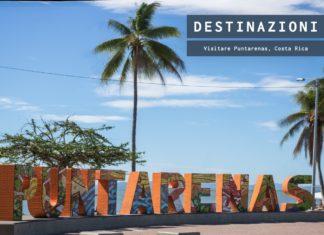 Visitare Puntarenas, Costa Rica