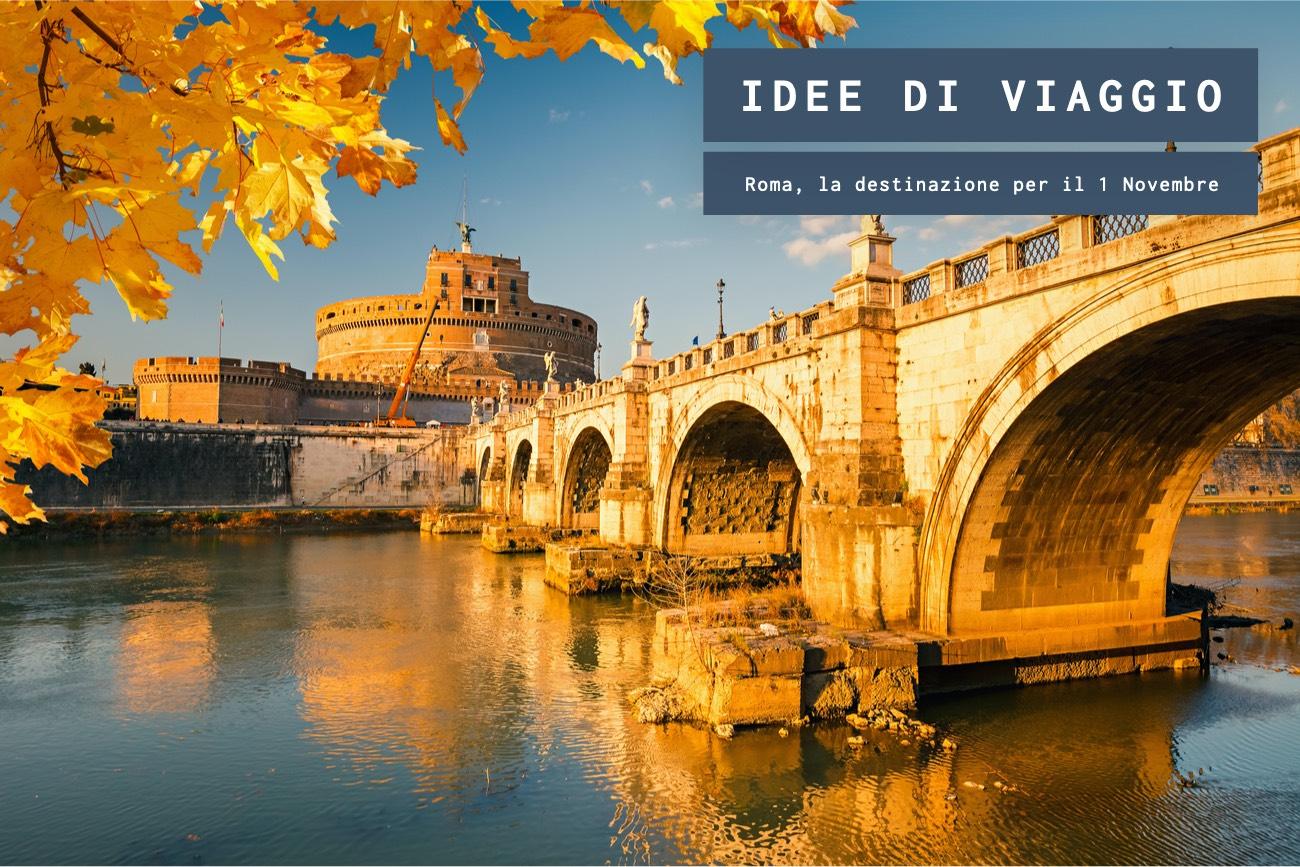 Roma, la destinazione perfetta per il 1 Novembre
