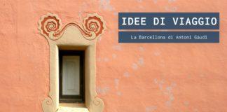 La Barcellona di Antoni Gaudì