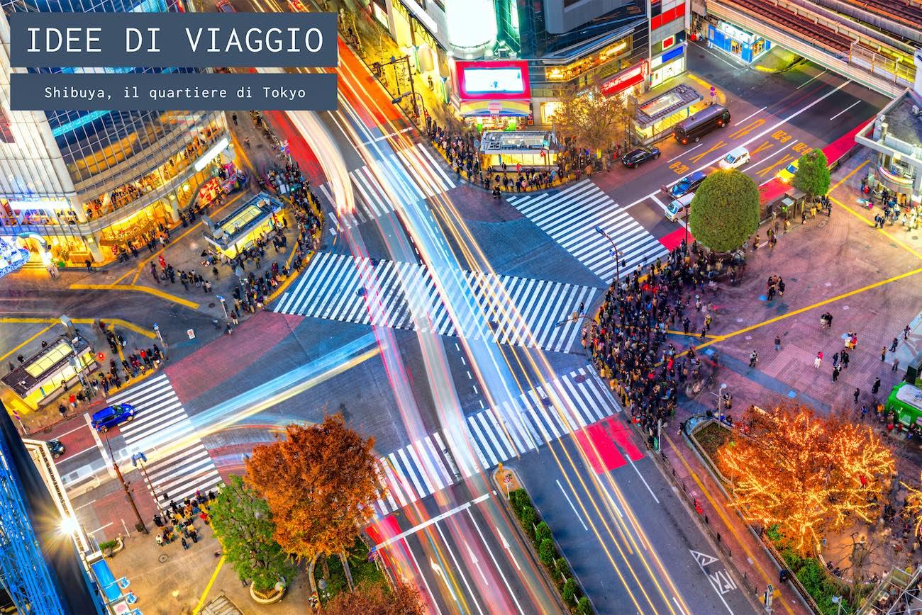 Shibuya, uno dei quartieri più vivaci di Tokyo