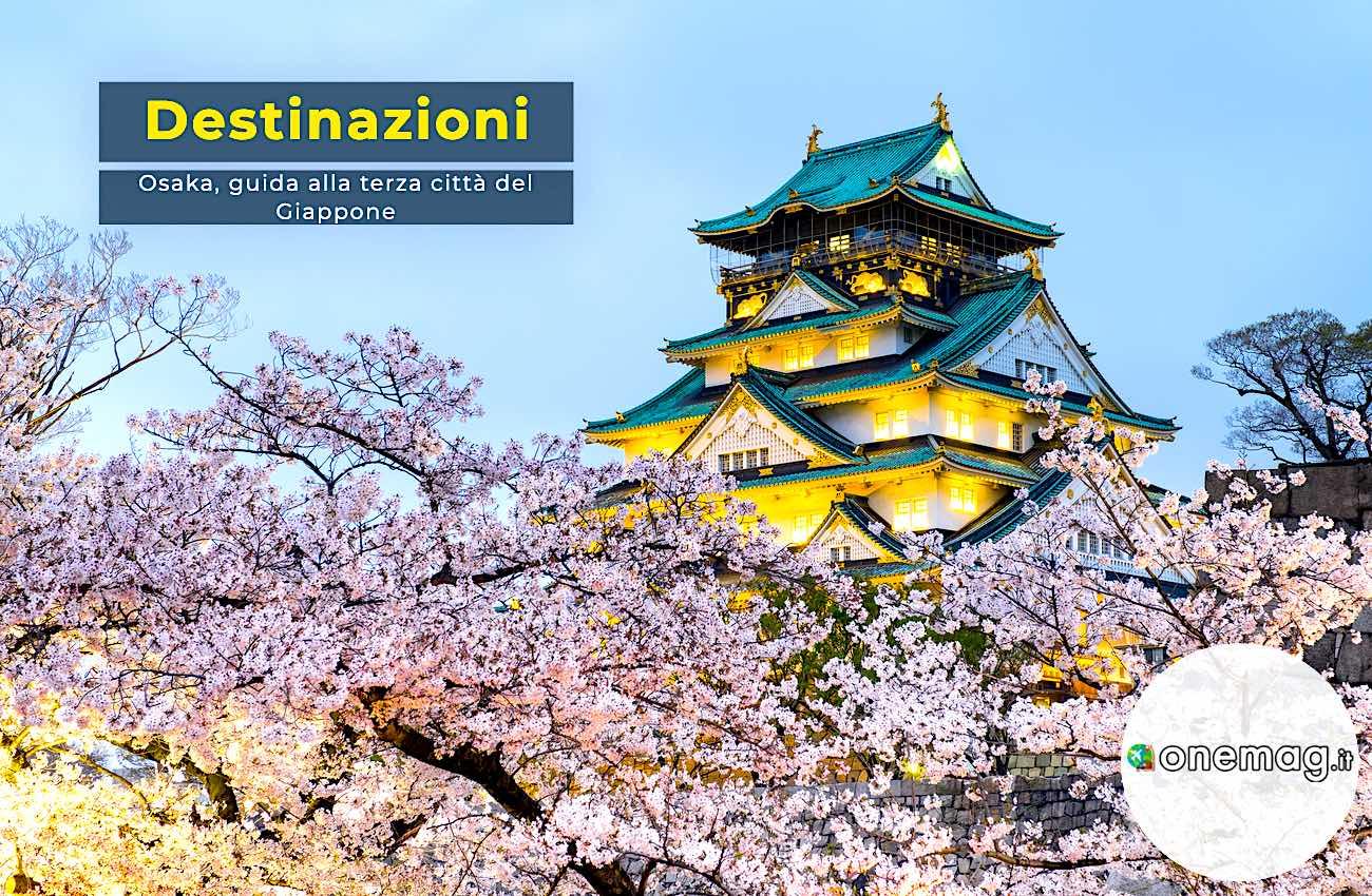 Cosa vedere a Osaka, guida alla terza città del Giappone