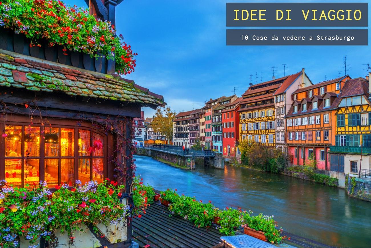 10 Cose da vedere a Strasburgo