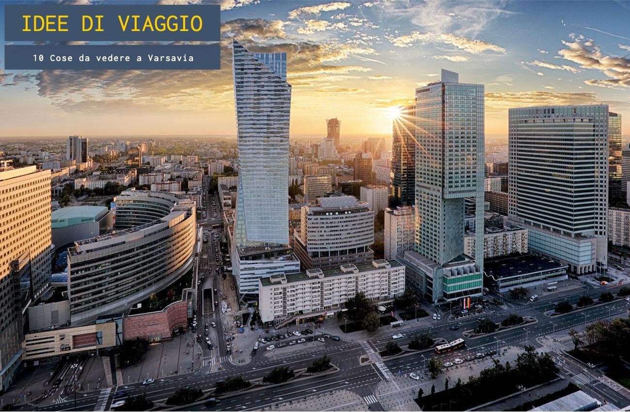 10 cose da vedere a Varsavia
