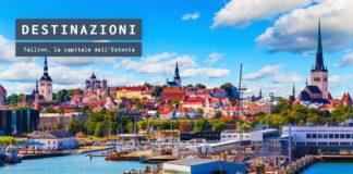 Cosa vedere a Tallinn, capitale dell'Estonia