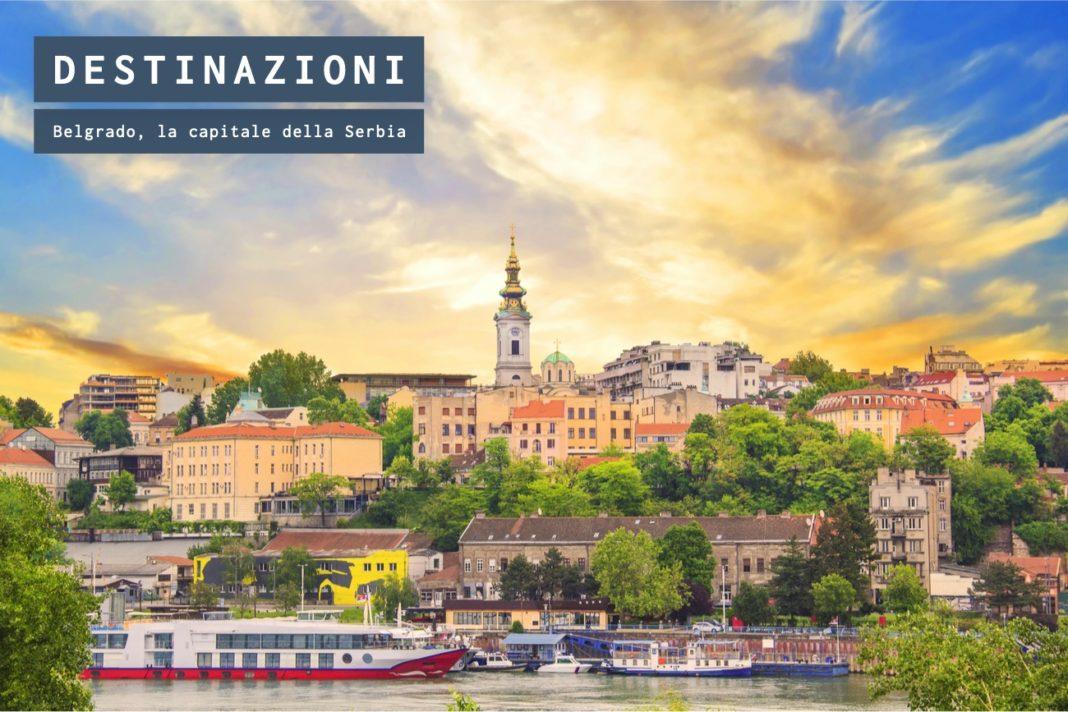 Cosa vedere a Belgrado, guida turistica alla capitale della Serbia