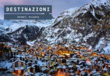Cosa vedere a Zermatt in Svizzera