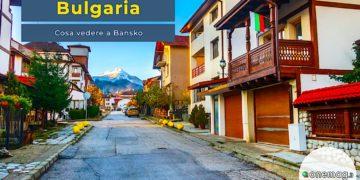 Cosa vedere a Bansko, Bulgaria